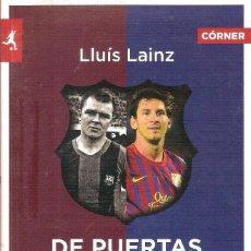 Coleccionismo deportivo: DE PUERTAS ADENTRO. LOS 113 AÑOS DEL FC BARCELONA EN 113 HISTORIAS. Lote 229550555