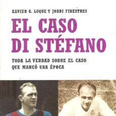 Coleccionismo deportivo: EL CASO DI STÉFANO. TODA LA VERDAD SOBRE EL CASO QUE MARCÓ UNA ÉPOCA. Lote 229550960