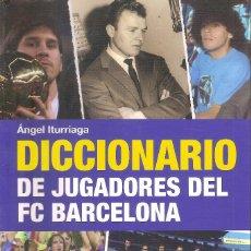 Coleccionismo deportivo: DICCIONARIO DE JUGADORES DEL FC BARCELONA. Lote 229552055