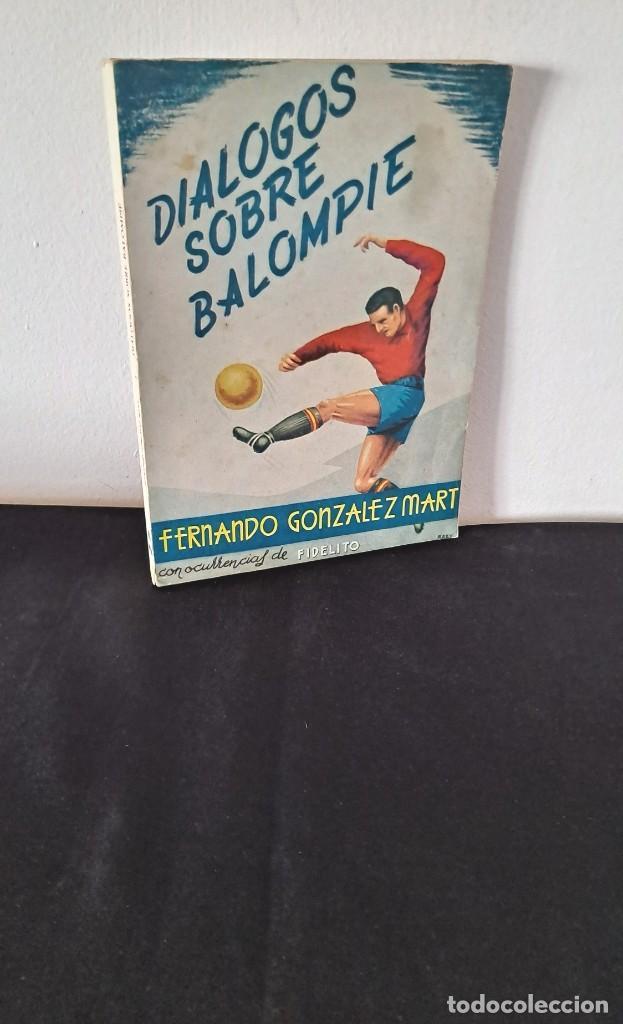 FERNANDO GONZALEZ MART, COLABORACION FIDELITO - DIALOGOS SOBRE BALOMPIE - MALAGA 1962 (Coleccionismo Deportivo - Libros de Fútbol)