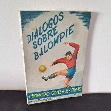 Coleccionismo deportivo: FERNANDO GONZALEZ MART, COLABORACION FIDELITO - DIALOGOS SOBRE BALOMPIE - MALAGA 1962. Lote 229579680