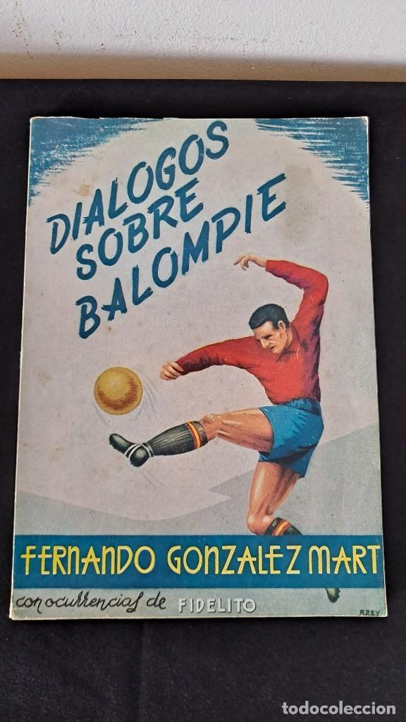 Coleccionismo deportivo: FERNANDO GONZALEZ MART, COLABORACION FIDELITO - DIALOGOS SOBRE BALOMPIE - MALAGA 1962 - Foto 2 - 229579680