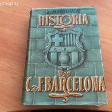 Coleccionismo deportivo: HISTORIA DEL FUTBOL CLUB BARCELONA 1899 - 1949 A. MALUQUER. AÑO 1949 PRIMERA EDICIÓN (COIB166). Lote 229914810