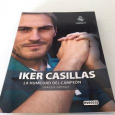 Coleccionismo deportivo: IKER CASILLAS LA HUMILDAD DEL CAMPEÓN. Lote 230435065