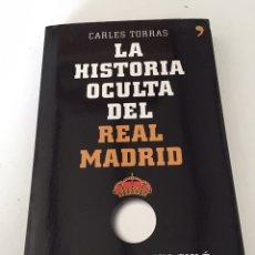 Coleccionismo deportivo: LA HISTORIA OCULTA DEL REAL MADRID. Lote 230494510