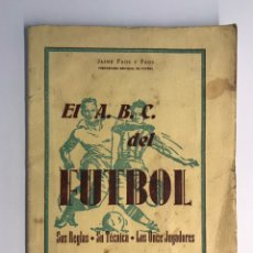 Coleccionismo deportivo: EL ABC DEL FÚTBOL, SUS REGLAS SU TÉCNICA LOS ONCE JUGADORES POR JAIME FAUS Y FAUS, SEGORBE (A.1959). Lote 230646190