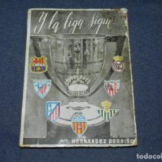 Coleccionismo deportivo: HERNANDEZ PERPIÑA - Y LA LIGA SIGUE... VALENCIA 1952, FEDSA, ILUSTRADO, 117 PAG, ILUSTRADO. Lote 231352075