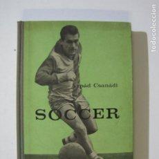 Coleccionismo deportivo: SOCCER-ARPAD CSANADI-LIBRO ANTIGUO DE FUTBOL-VER FOTOS-(K-1464). Lote 231670835