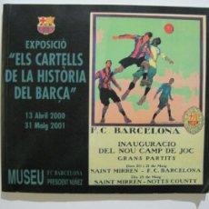 Coleccionismo deportivo: FC BARCELONA-EXPOSICIO EL CARTELLS DE LA HISTORIA DEL BARÇA-CATALEG PUBLICITAT-VER FOTOS-(V-22.422). Lote 231672075