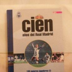 Coleccionismo deportivo: CIEN AÑOS REAL MADRID , TOMO 1 LOS 100 MEJORES JUGADORES. Lote 232374365