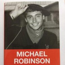 Coleccionismo deportivo: MICHAEL ROBINSON. ES LO QUE HAY... MIS TREINTA AÑOS EN ESPAÑA. JESUS RUIZ MANTILLA. AGUILAR - FUTBOL. Lote 232506505