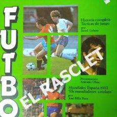 Coleccionismo deportivo: LIBRO FUTBOL - HISTORIA COMPLETA - TACTICAS DE JUEGO - MUNDIALES DE ESPSAÑA 1982 -. Lote 232833768