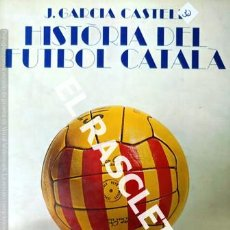 Coleccionismo deportivo: LIBRO - HISTORIA DEL FUTBOL CATALA - J. GARCIA CASTELL - AÑO 1968 -. Lote 232840145