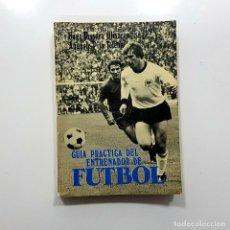 Coleccionismo deportivo: 1978. GUÍA PRÁCTICA DEL ENTRENADOR DE FÚTBOL. POR HUGO TASSARA OLIVARES Y AUGUSTO PILA TELEÑA.. Lote 233010908