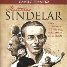 Coleccionismo deportivo: MATTHIAS SINDELAR UNA HISTORIA DE FÚTBOL NAZISMO Y MISTERIOS. Lote 234283640