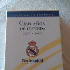 Coleccionismo deportivo: LIBRO OFICIAL DEL CENTENARIO DEL REAL MADRID. CIEN AÑOS DE LEYENDA. Lote 234309485