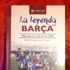Colecionismo desportivo: LIBRO PRECINTADO, LA LEYENDA DEL BARÇA. MÁS QUE UN CLUB DESDE 1899. LA VANGUARDIA Y MUNDO DEPORTIVO.. Lote 235457480