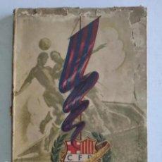 Coleccionismo deportivo: CINCUENTA AÑOS DEL C.F. BARCELONA 1899-1949 - ANDRÉS ARTÍS - BARCELONA, 1949. Lote 235847220