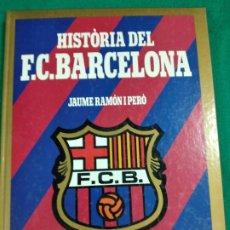 Coleccionismo deportivo: HISTORIA DEL F.C. BARCELONA. JAUME RAMON I PEIRO. EDIBOOK 1989. FOTOGRAFIES...... VER.... Lote 236191250