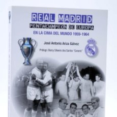Coleccionismo deportivo: REAL MADRID. PENTACAMPEÓN DE EUROPA VOL 2. EN LA CIMA DEL MUNDO 1959-1964 (ARIZA GÁLVEZ) 2017. OFRT. Lote 238540385