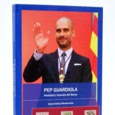 Coleccionismo deportivo: PEP GUARDIOLA. REALIDAD Y LEYENDA DEL BARÇA (J. IBÁÑEZ MONTERRUBIO) SINÍNDICE, 2012. OFRT ANTES 18E. Lote 236539160