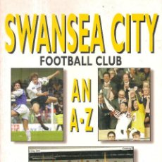 Coleccionismo deportivo: SWANSEA CITY FOOTBALL CLUB AN A-Z. Lote 237137195