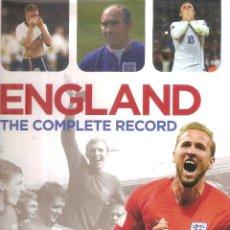 Coleccionismo deportivo: ENGLAND THE COMPLETE RECORD 1872-2018. Lote 237138065