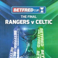 Coleccionismo deportivo: PROGRAMA OFICIAL FINAL BETFRED 2019 CUP RANGERS CELTIC GLASGOW. Lote 237139635