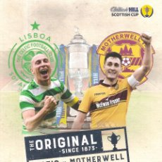 Coleccionismo deportivo: PROGRAMA OFICIAL FINAL SCOTTISH CUP 2018 CELTIC GLASGOW MOTHERWELL. Lote 237139920
