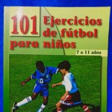 Coleccionismo deportivo: 101 EJERCICIOS DE FUTBOL PARA NIÑOS , 7 A 11 AÑOS / MALCON COOK / EDI. TUTOR / 2010. Lote 237470040