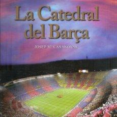 Coleccionismo deportivo: LA CATEDRAL DEL BARÇA. Lote 238566700