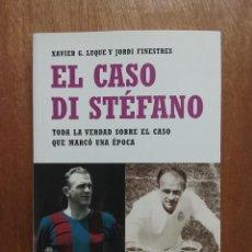 Coleccionismo deportivo: EL CASO DI STEFANO, TODA LA VERDAD SOBRE EL CASO QUE MARCO UNA EPOCA, XAVIER LUQUE, JORDI FINESTRES. Lote 240026735