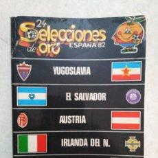 Coleccionismo deportivo: 24 SELECCIONES DE ORO ESPAÑA 82 NÚMERO 3 ( 70 PÁGINAS ). Lote 241306860