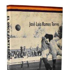 Coleccionismo deportivo: EL ONCE FANTASMA. EL RECREATIVO GRANADA DE LA REPÚBLICA - JOSÉ LUIS RAMOS TORRES. Lote 242228915