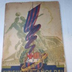 Coleccionismo deportivo: LIBRO CINCUENTA AÑOS DEL BARCELONA 1899-1949 CON FÉ DE ERRATAS. Lote 242366160