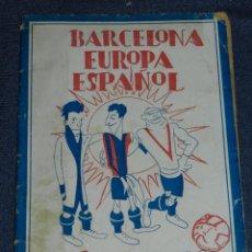 Coleccionismo deportivo: (M) LIBRO FC BARCELONA - EUROPA _ RCD ESPAÑOL POR DOVA, ILUSTRADO POR CASTANYS, ILUSTRADO. Lote 242830050