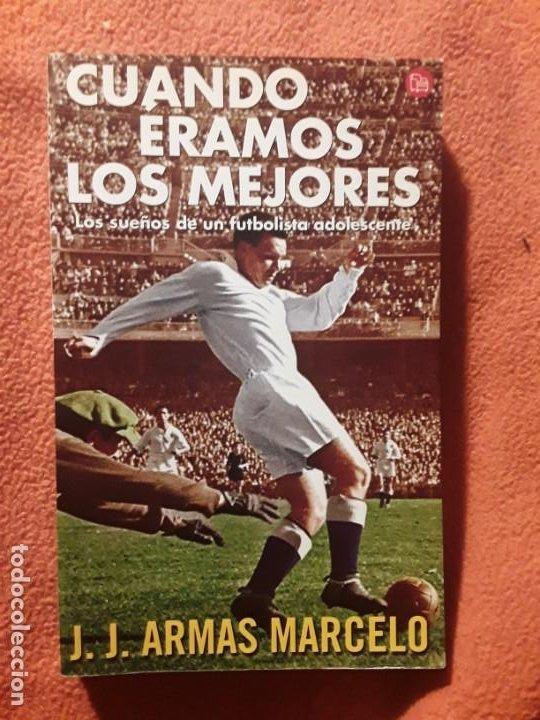 CUANDO ÉRAMOS LOS MEJORES, DE J. J. ARMAS MARCELO. DEDICADO. UNION DEPORTIVA LAS PALMAS, CANARIAS (Coleccionismo Deportivo - Libros de Fútbol)