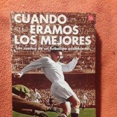 Coleccionismo deportivo: CUANDO ÉRAMOS LOS MEJORES, DE J. J. ARMAS MARCELO. DEDICADO. UNION DEPORTIVA LAS PALMAS, CANARIAS. Lote 242895145
