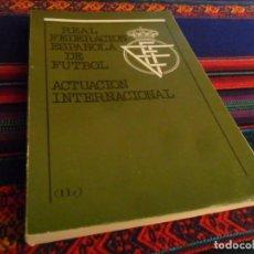 Coleccionismo deportivo: ANUARIO REAL FEDERACIÓN ESPAÑOLA DE FÚTBOL ACTUACIÓN INTERNACIONAL TOMO II 1980. 260 PÁGINAS.. Lote 243138455