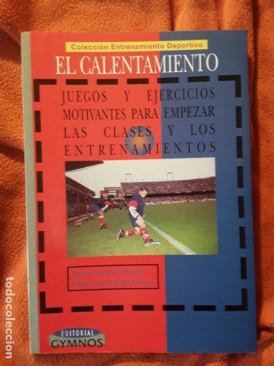 EL CALENTAMIENTO. JUEGOS Y EJERCICIOS MOTIVANTES PARA EMPEZAR LAS CLASES Y ... GYMNOS (Coleccionismo Deportivo - Libros de Fútbol)