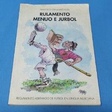 Coleccionismo deportivo: RULAMENTO MENUO E JURBOL - REGLAMENTO ABREVIADO DE FUTBOL EN LENGUA MURCIANA - R. MURCIA -BALDO 1989. Lote 243534085