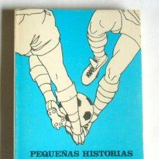Coleccionismo deportivo: PEQUEÑAS HISTORIAS DE GRANDES FIGURAS DEL FUTBOL ASTURIANO - RICARDO VAZQUEZ-PRADA. Lote 244473115