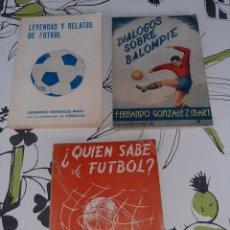 Coleccionismo deportivo: 3 LIBROS SOBRE FUTBOL DE FERNANDO GONZÁLEZ MART AÑOS 50/60. Lote 244484825