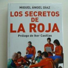 Coleccionismo deportivo: LOS SECRETOS DE LA ROJA. MIGUEL ÁNGEL DÍAZ. Lote 244599345
