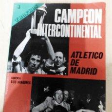 Coleccionismo deportivo: ATLETICO DE MADRID CAMPEON INTERCONTINENTAL COMENTA LUIS ARAGONES ED. MIRASIERRA 1975 PASTA SEMIRIGI. Lote 245308420