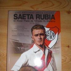 Coleccionismo deportivo: SAETA RUBIA. RL RIVERPLATE DE ALFREDO DI STÉFANO (1926-1947). Lote 245379360