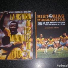 Coleccionismo deportivo: LOTE 2 LIBROS: LA HISTORIA DELOS MUNDIALES DE FÚTBOL 1930-2902 + HISTORIAS MUNDIALISTAS. Lote 245381180