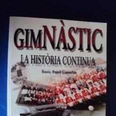 Coleccionismo deportivo: (LI-210301)GIMNÀSTIC LA HISTORIA CONTINUA. ENRIC PUJOL CAYUELAS. ED. EL MÈDOL. DEDICADO AUTOR. Lote 245419805