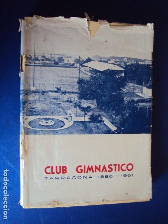 (LI-210302)CLUB GIMNÁSTICO DE TARRAGONA (1886-1961), DE JOSÉ Mª RECASENS COMES. ED. TARRAGONA, 1961 (Coleccionismo Deportivo - Libros de Fútbol)