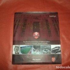 Coleccionismo deportivo: ARSENAL STADIUM HISTORY - BRIAN GLANVILLE (EN INGLÉS). Lote 245501625